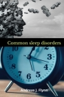 Common sleep disorders: sleeping disorder, common sleep disorders, sleep disorder center. Cover Image