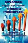 Advanced Supply and Demand Trading Principles: Advanced High Profit Trading Strategies and Techniques Cover Image