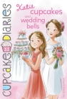 Katie Cupcakes and Wedding Bells (Cupcake Diaries #33) Cover Image