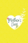 Mothers Day Notebook, Blank Write-in Journal, Dotted Lines, Wide Ruled, Medium (A5) 6 x 9 In (Yellow) Cover Image