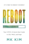 Reboot: Your COVID-19 Quick-Start Guide to Life, Work, and Hope Cover Image