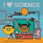 I Love Science: Explore with sliders, lift-the-flaps, a wheel, and more! Cover Image