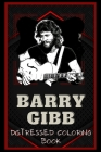 Barry Gibb Distressed Coloring Book: Artistic Adult Coloring Book Cover Image