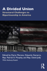 A Divided Union: Structural Challenges to Bipartisanship in America Cover Image