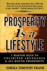 Prosperity Is A Lifestyle: 7 Master Keys To Unlimited Abundance & All-Round Prosperity Cover Image