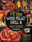Pit Boss Wood Pellet Grill & Smoker Cookbook for Beginners [4 Books in 1]: Grill and Taste Hundreds of Succulent Flaming Recipes, Godly Eat and Discov Cover Image