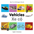 My First Bilingual Book–Vehicles (English–Vietnamese) Cover Image