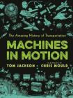 Machines in Motion: The Amazing History of Transportation Cover Image