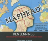 Maphead: Charting the Wide, Weird World of Geography Wonks Cover Image