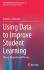 Using Data to Improve Student Learning: Theory, Research and Practice (Enabling Power of Assessment #9) Cover Image