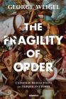 The Fragility of Order: Catholic Reflections on Turbulent Times Cover Image