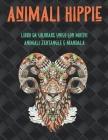 Animali Hippie - Libro da colorare unico con motivi animali zentangle e mandala Cover Image