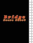 Bridge Score Sheet: 110 Bridge Score Sheet for Scorekeeping - Game Record Score Keeper Book - Score Card to fill - 110 Pages (Gift) Cover Image