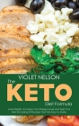 The Keto Diet Formula: Lose Weight, Increase Your Energy Level and Feel Your Best Including 50 Recipes that Are Easy to Make Cover Image