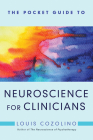 The Pocket Guide to Neuroscience for Clinicians (Norton Series on Interpersonal Neurobiology) Cover Image