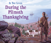 If You Lived During the Plimoth Thanksgiving Cover Image