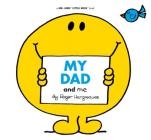 My Dad and Me (Mr. Men and Little Miss) Cover Image