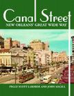 Canal Street: New Orleans' Great Wide Way Cover Image