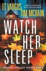 Watch Her Sleep: A completely gripping crime thriller packed with suspense Cover Image