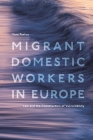 Migrant Domestic Workers in Europe: Law and the Construction of Vulnerability Cover Image