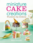 Miniature Cake Creations Cover Image