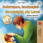 Goodnight, My Love! (Polish English Bilingual Book for Kids) Cover Image