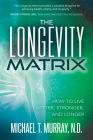 The Longevity Matrix: How to Live Better, Stronger, and Longer Cover Image
