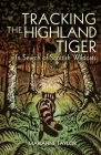 Tracking The Highland Tiger: In Search of Scottish Wildcats Cover Image