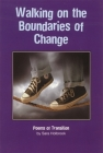 Walking on the Boundaries of Change: Poems of Transition Cover Image