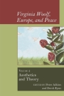 Virginia Woolf, Europe, and Peace: Vol. 2 Aesthetics and Theory Cover Image