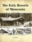 The Early Resorts of Minnesota: Tourism in the Land of 10,000 Lakes Cover Image