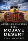 Abandoned California: The Mojave Desert (America Through Time) Cover Image