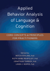 Applied Behavior Analysis of Language and Cognition: Core Concepts and Principles for Practitioners Cover Image