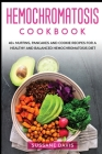 Hemochromatosis Cookbook: 40+ Muffins, Pancakes and Cookie recipes for a healthy and balanced Hemochromatosis diet Cover Image