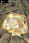 The Borrowers (Odyssey/Harcourt Young Classic) Cover Image