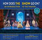 How Does the Show Go On The Frozen Edition: An Introduction to the Theater (A Disney Theatrical Souvenir Book) Cover Image