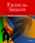 Facing the Shadow [3rd Edition]: Starting Sexual and Relationship Recovery Cover Image