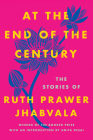 At the End of the Century: The Stories of Ruth Prawer Jhabvala Cover Image