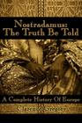 Nostradamus: The Truth Be Told: A Complete History of Europe Cover Image
