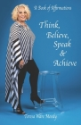 Think, Believe, Speak & Achieve Cover Image