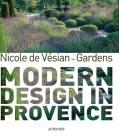 Nicole de Vésian: Gardens: Modern Design in Provence Cover Image