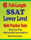 6 Full-Length SSAT Lower Level Math Practice Tests: Extra Test Prep to Help Ace the SSAT Lower Level Math Test Cover Image