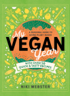 My Vegan Year: The Young Person's Seasonal Guide to Going Plant-Based Cover Image