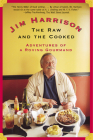 The Raw and the Cooked: Adventures of a Roving Gourmand Cover Image