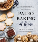 Paleo Baking at Home: The Ultimate Resource for Delicious Grain-Free Cookies, Cakes, Bars, Breads and More Cover Image