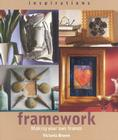 Framework: Making Your Own Frames and Borders (Inspirations (Paperback Southwater)) Cover Image