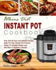Atkins Diet Instant Pot Cookbook: Prep -And-Go Easy and Delicious Recipes Made for Your Instant Pot Pressure Cooker to Cracked Weight Loss and Have a Cover Image