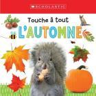 Apprendre Avec Scholastic: Touche À Tout: l'Automne Cover Image
