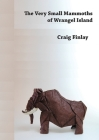 The Very Small Mammoths of Wrangel Island Cover Image