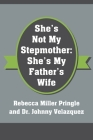 She's Not My Stepmother: She's My Father's Wife Cover Image